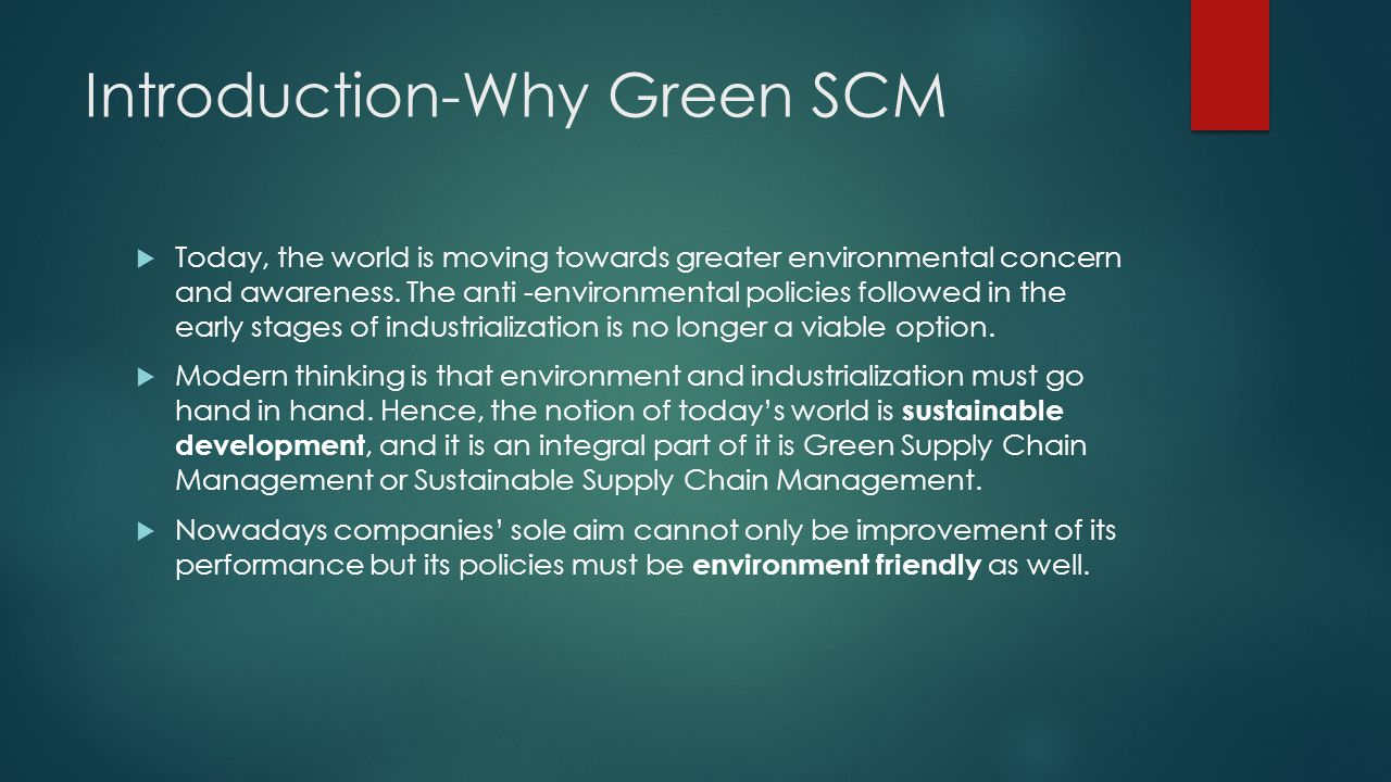 Literature Review Green Supply Chain Management: A number of terms are used for green supply chain management, including environmental supply chain management and eco supply chain management, depending on the researchers point of view.