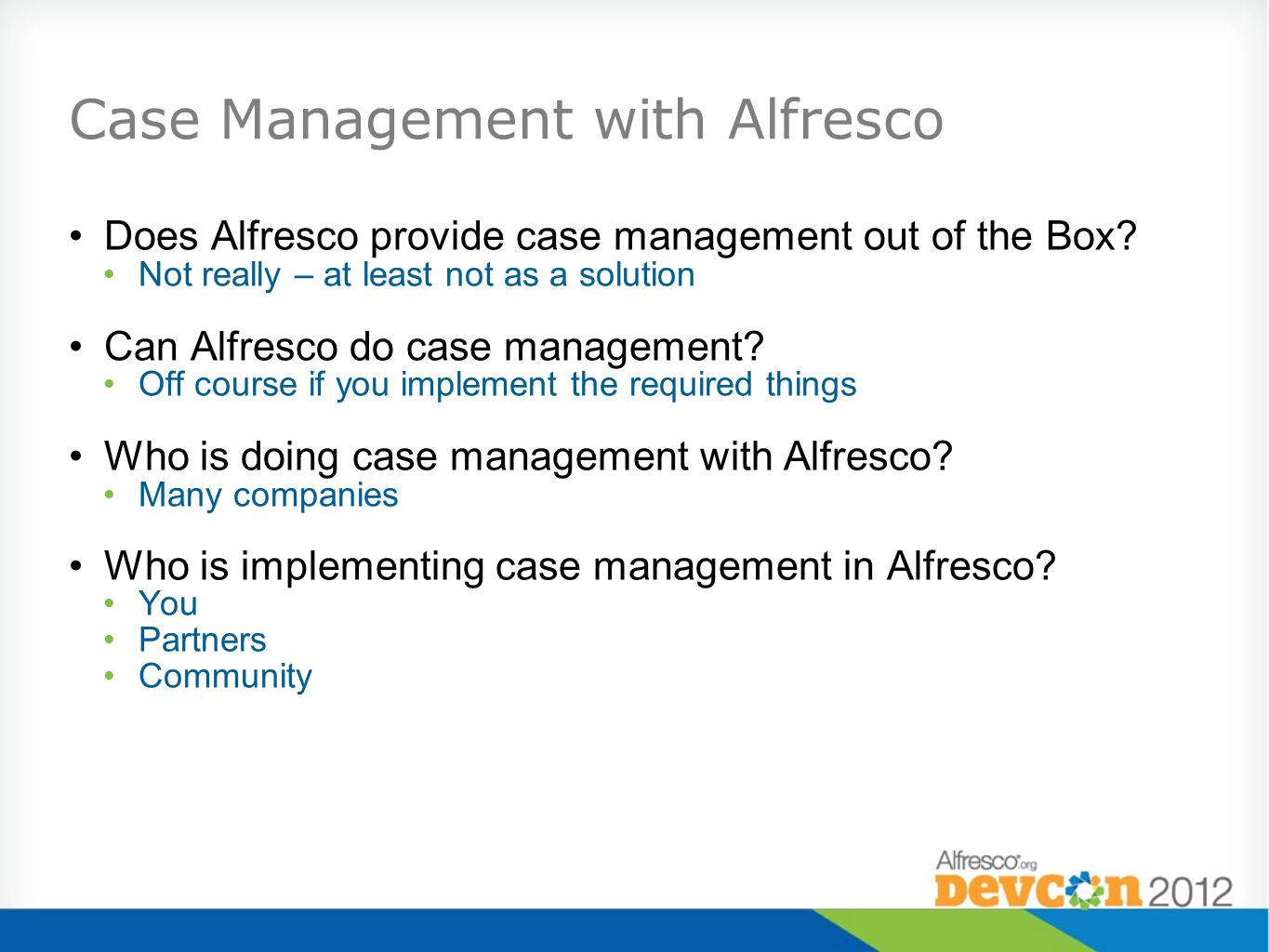 Case Management with Alfresco Does Alfresco provide case management out of the Box.