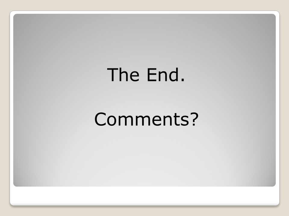 The End. Comments