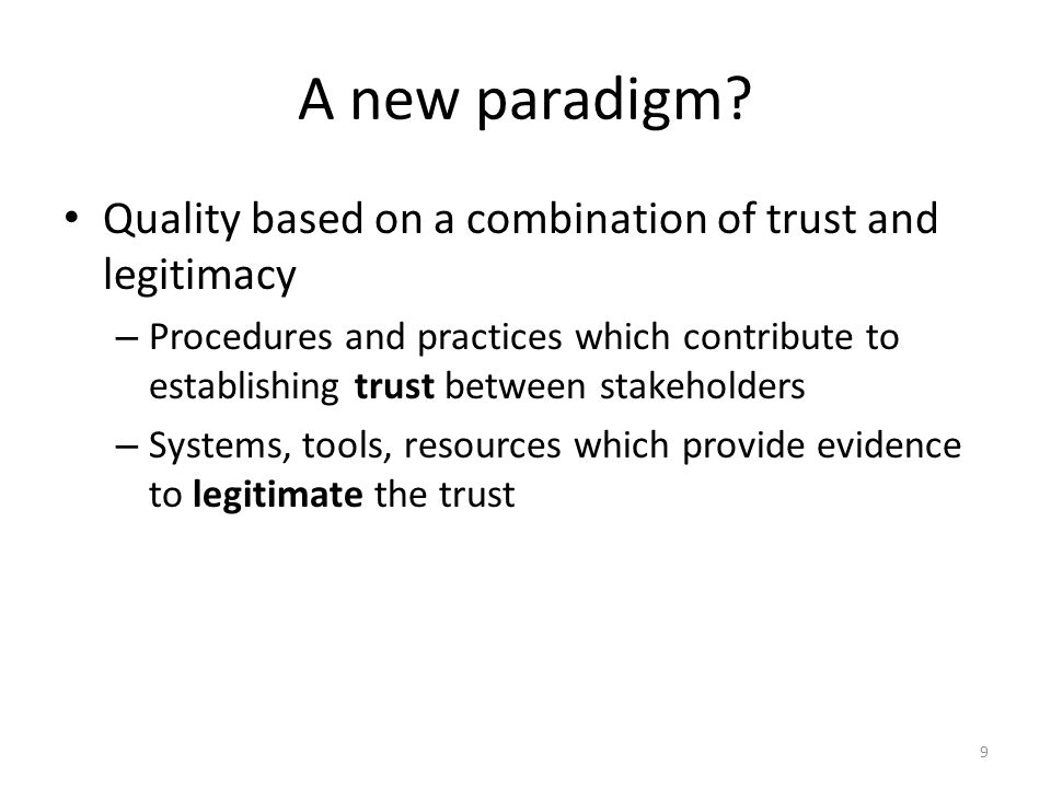 A new paradigm? Quality based on a combination of trust and legitimacy – Procedures and practices which contribute to establishing trust between stake