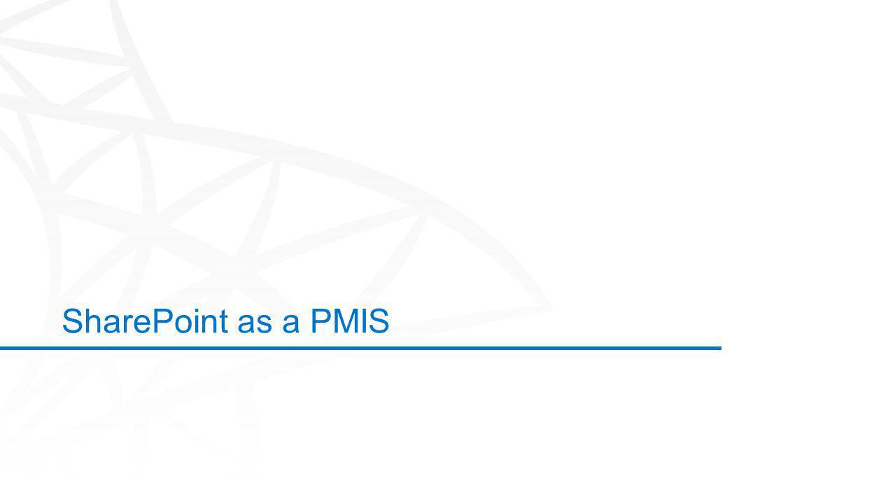 ©2012 Microsoft Corporation. All rights reserved. Content based on SharePoint 2013 Technical Preview and published July 2012. SharePoint as a PMIS