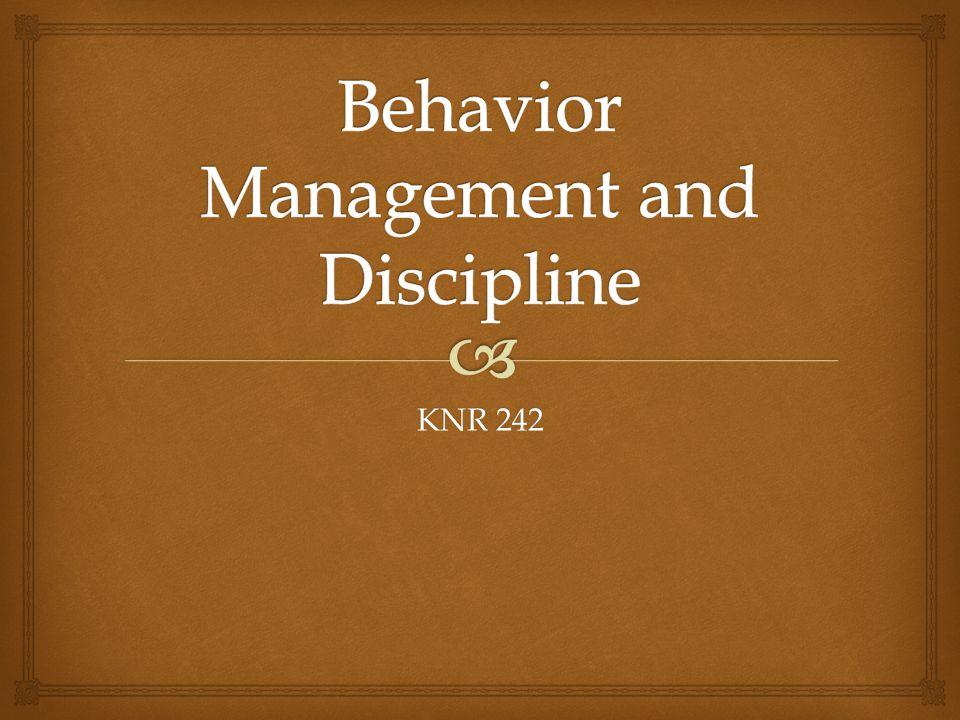Management techniques refer to: Discipline techniques refer to: Management vs. Discipline