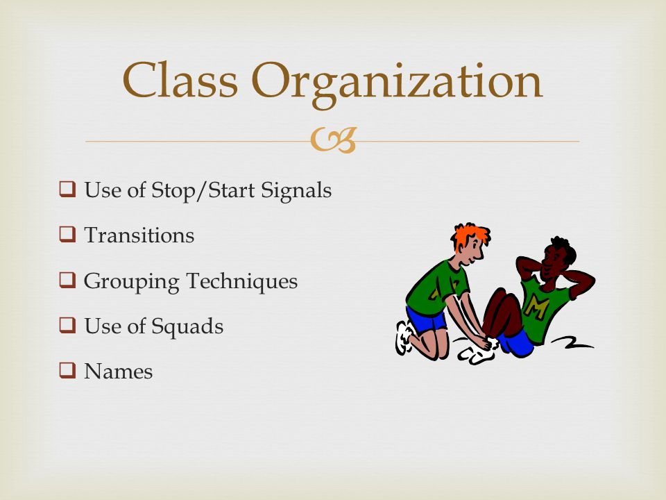 Use of Stop/Start Signals Transitions Grouping Techniques Use of Squads Names Class Organization