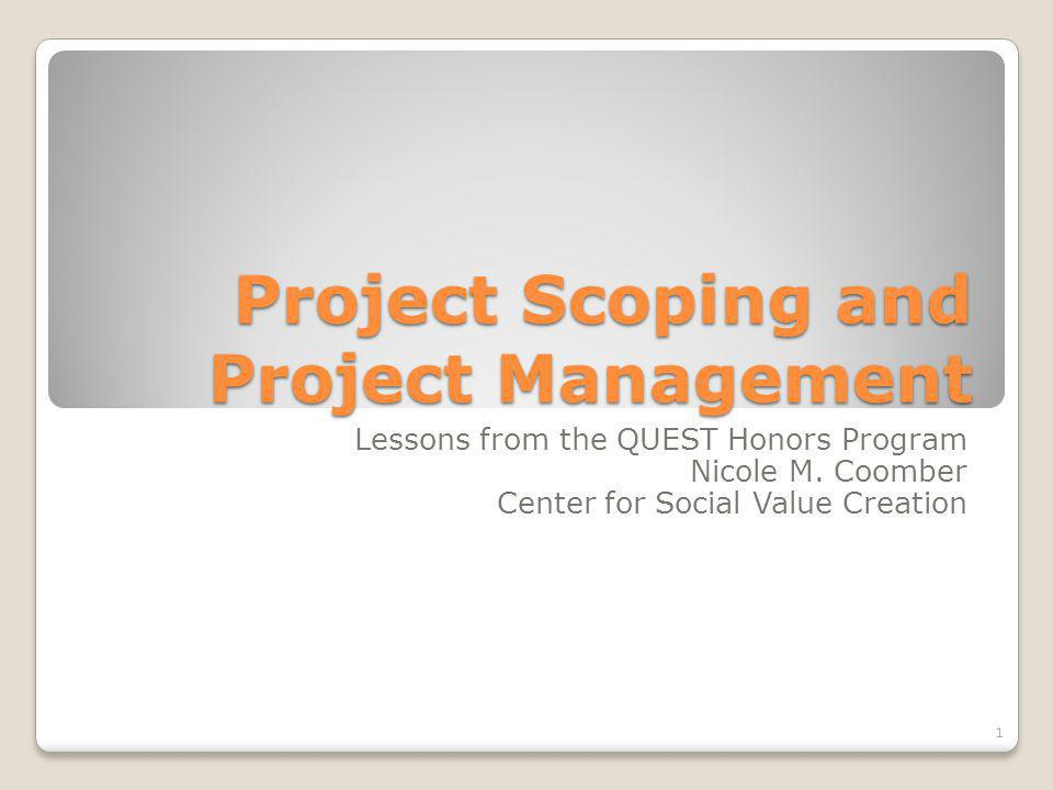 Project Scoping and Project Management Lessons from the QUEST Honors Program Nicole M.