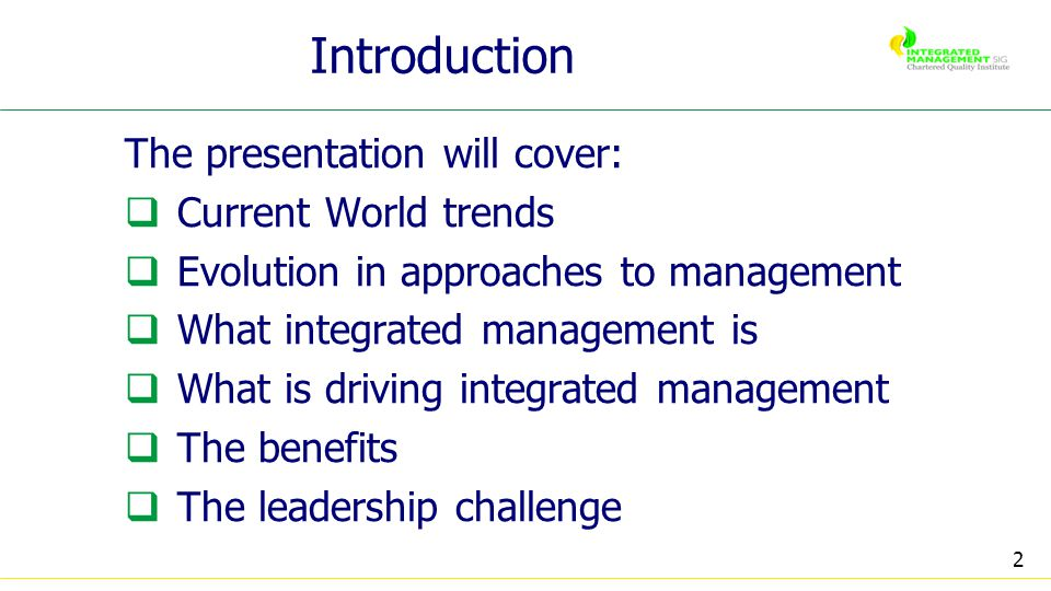 3 The World is integrating Markets Communications IT Systems Currencies Professional bodies Services, Manufacturing and technology Transport systems Would management benefit from an integrated and joined up thinking approach?