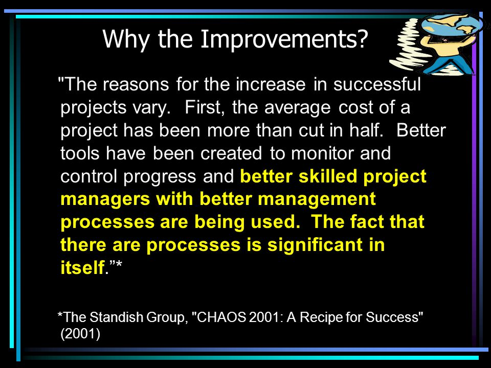 Why the Improvements. The reasons for the increase in successful projects vary.