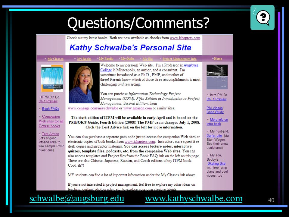 Questions/Comments? 40 schwalbe@augsburg.eduwww.kathyschwalbe.com