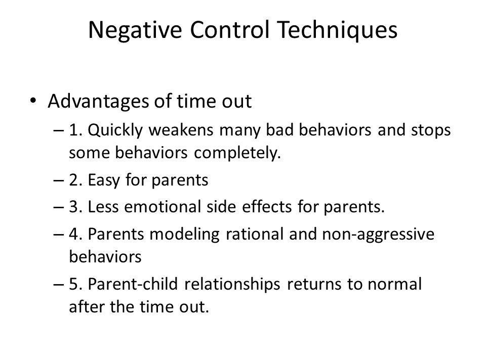 Negative Control Techniques Advantages of time out – 1.