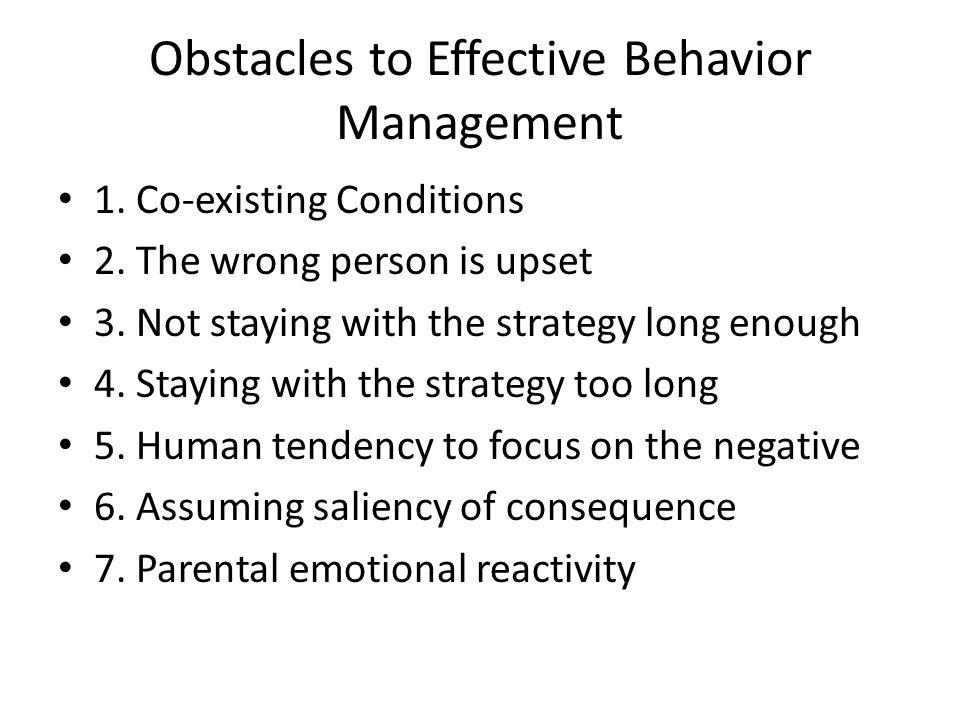 Obstacles to Effective Behavior Management 1. Co-existing Conditions 2.