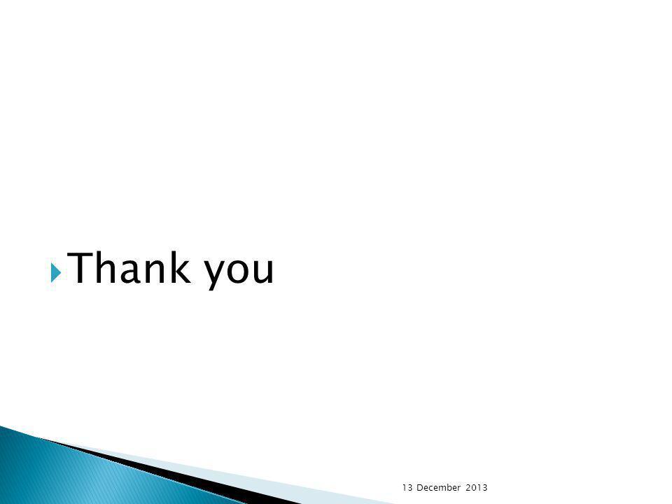 Thank you 13 December 2013