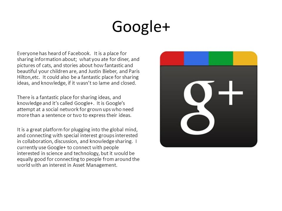 Google+ Everyone has heard of Facebook.