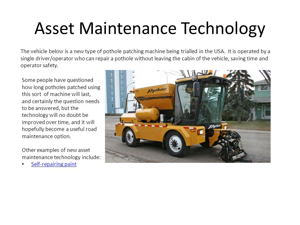 Asset Maintenance Technology The vehicle below is a new type of pothole patching machine being trialled in the USA.