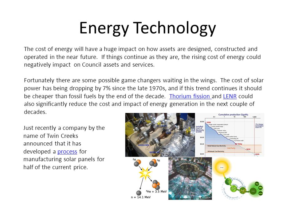 Energy Technology The cost of energy will have a huge impact on how assets are designed, constructed and operated in the near future.