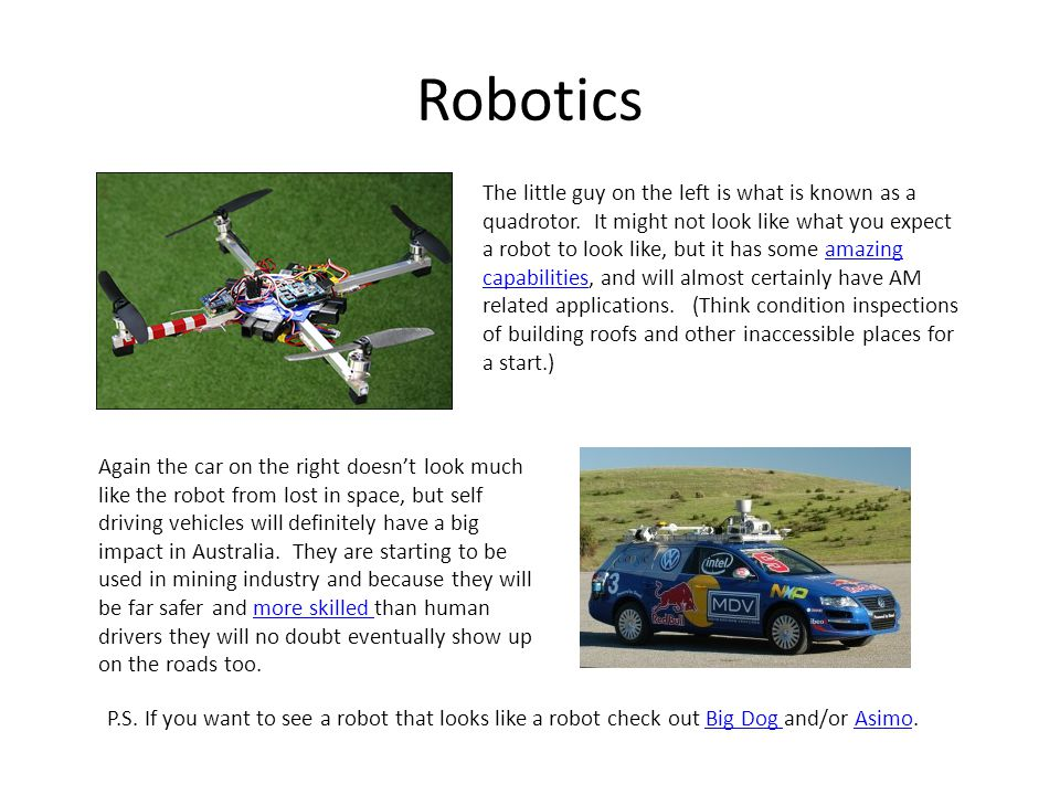 Robotics The little guy on the left is what is known as a quadrotor.