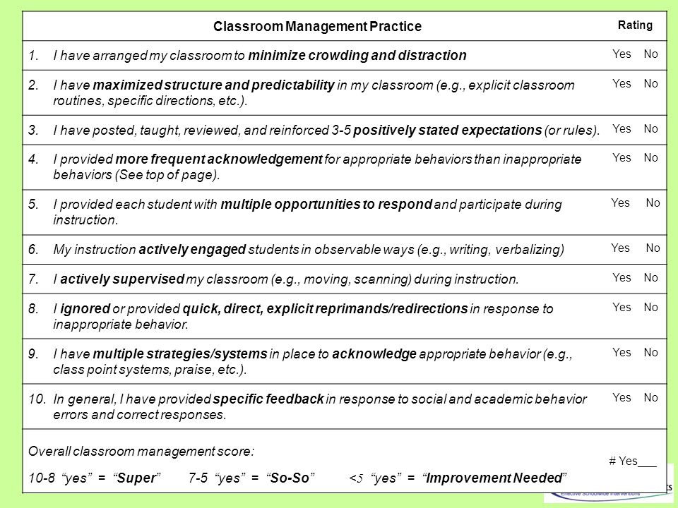 Classroom Management Practice Rating 1. I have arranged my classroom to minimize crowding and distraction Yes No 2. I have maximized structure and pre
