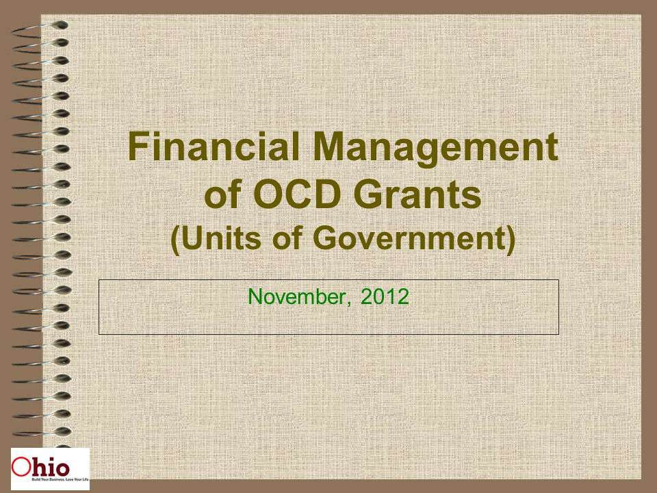 Financial Management of OCD Grants (Units of Government) November, 2012