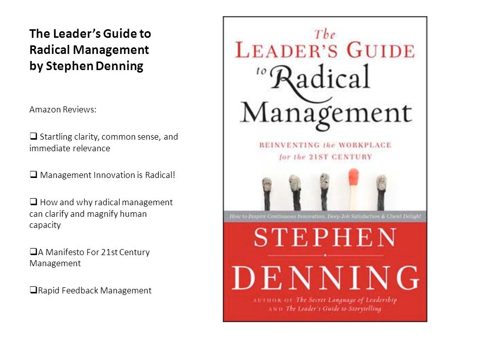 The Leaders Guide to Radical Management by Stephen Denning Amazon Reviews: Startling clarity, common sense, and immediate relevance Management Innovation is Radical.