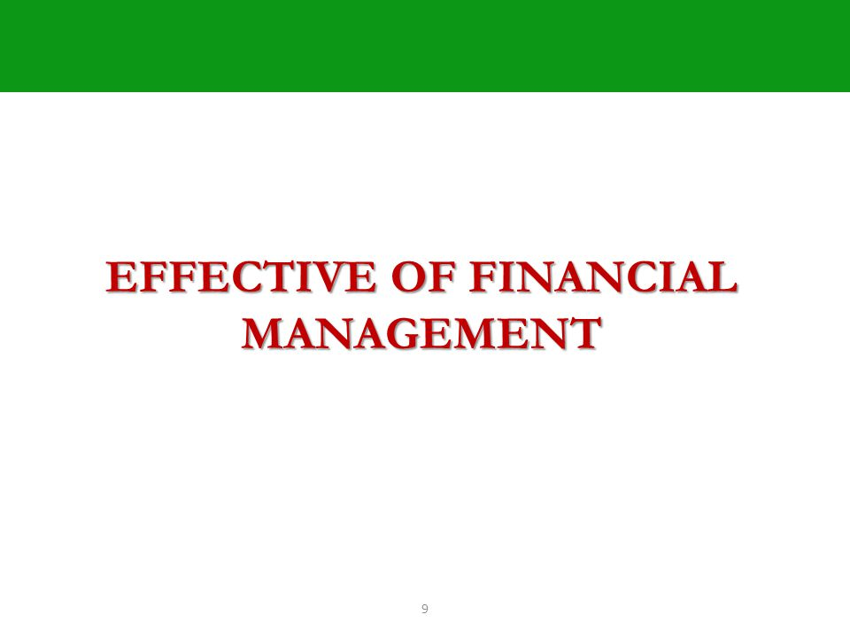 9 EFFECTIVE OF FINANCIAL MANAGEMENT