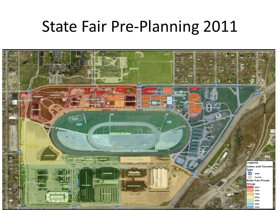 Pre-Planning and Mapping State Fair Pre-Planning started during Summer of 2011 Enhanced relationships with Local and State Partners Worked with GIS to identify a divisions system for events taking place at the State Fairgrounds