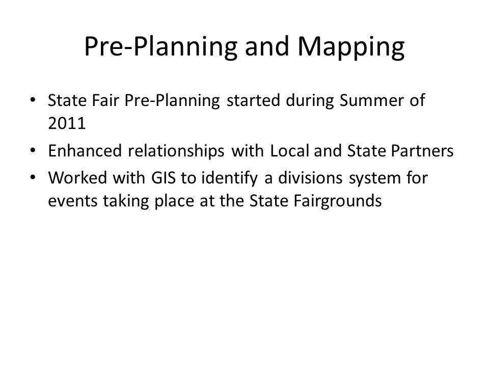 State Fair Collapse 2011 Preplanning areas enabled rapid response Allowed for rapid primary search of area Enabled responders to complete a thorough secondary search within hours of the incident