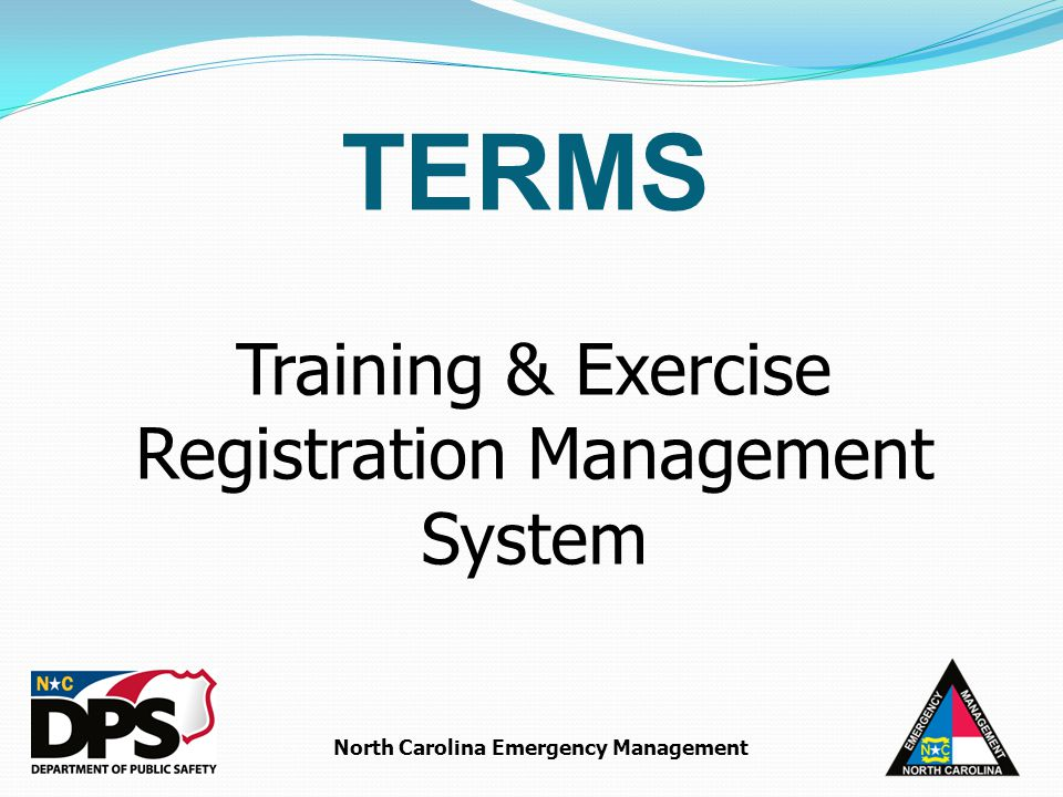 North Carolina Emergency Management Training & Exercise Registration Management System TERMS