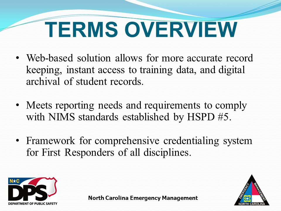 North Carolina Emergency Management Web-based solution allows for more accurate record keeping, instant access to training data, and digital archival of student records.