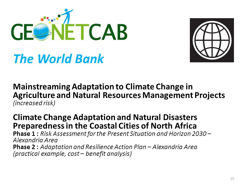 The World Bank Mainstreaming Adaptation to Climate Change in Agriculture and Natural Resources Management Projects (increased risk) Climate Change Ada