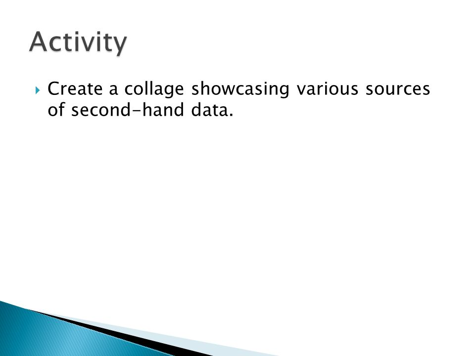 Create a collage showcasing various sources of second-hand data.