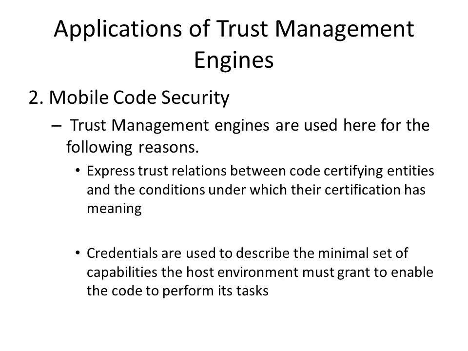 Applications of Trust Management Engines 2.