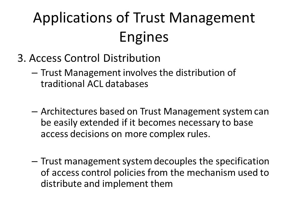 Applications of Trust Management Engines 3.