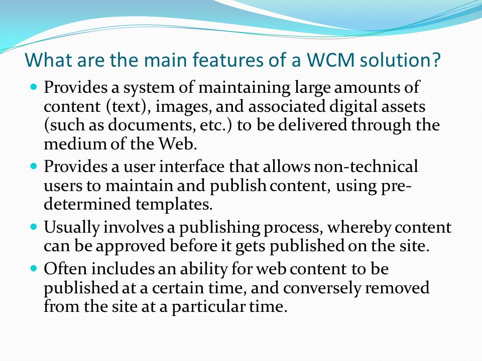 What are the main features of a WCM solution.