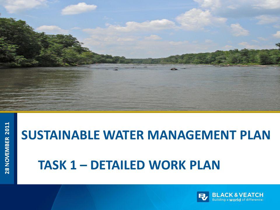 28 NOVEMBER 2011 SUSTAINABLE WATER MANAGEMENT PLAN TASK 1 – DETAILED WORK PLAN
