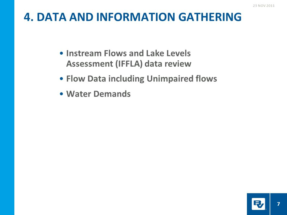 Instream Flows and Lake Levels Assessment (IFFLA) data review Flow Data including Unimpaired flows Water Demands 4. DATA AND INFORMATION GATHERING 23