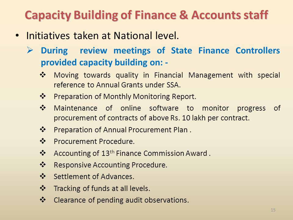 15 Capacity Building of Finance & Accounts staff Initiatives taken at National level.