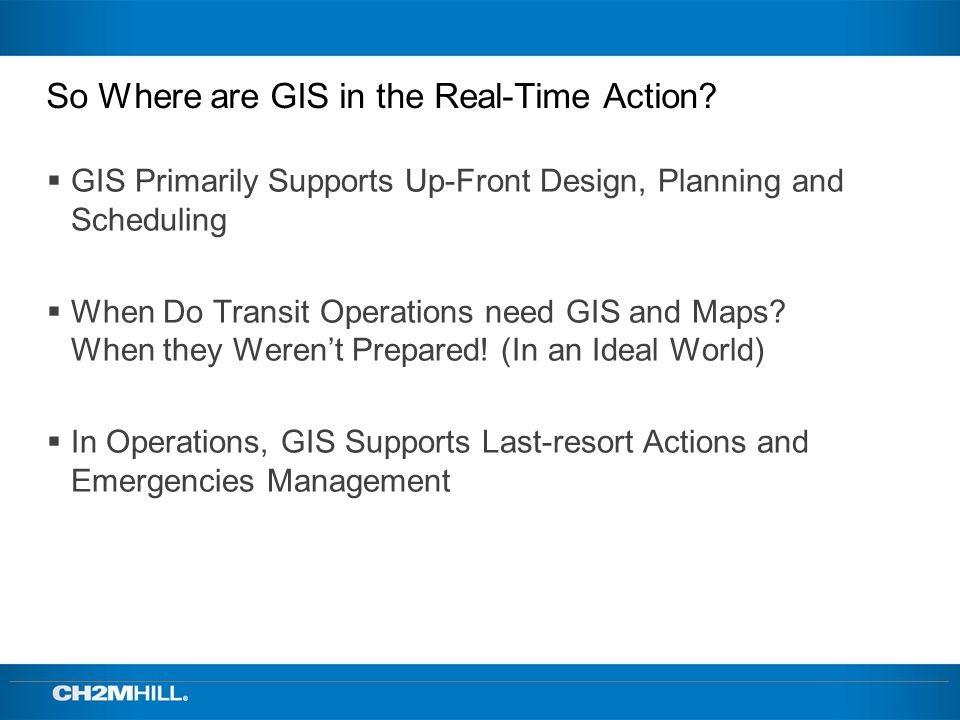 So Where are GIS in the Real-Time Action.