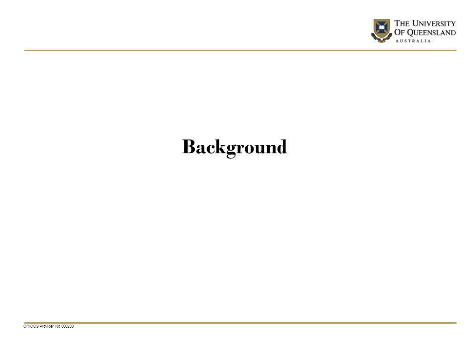 CRICOS Provider No 00025B Background