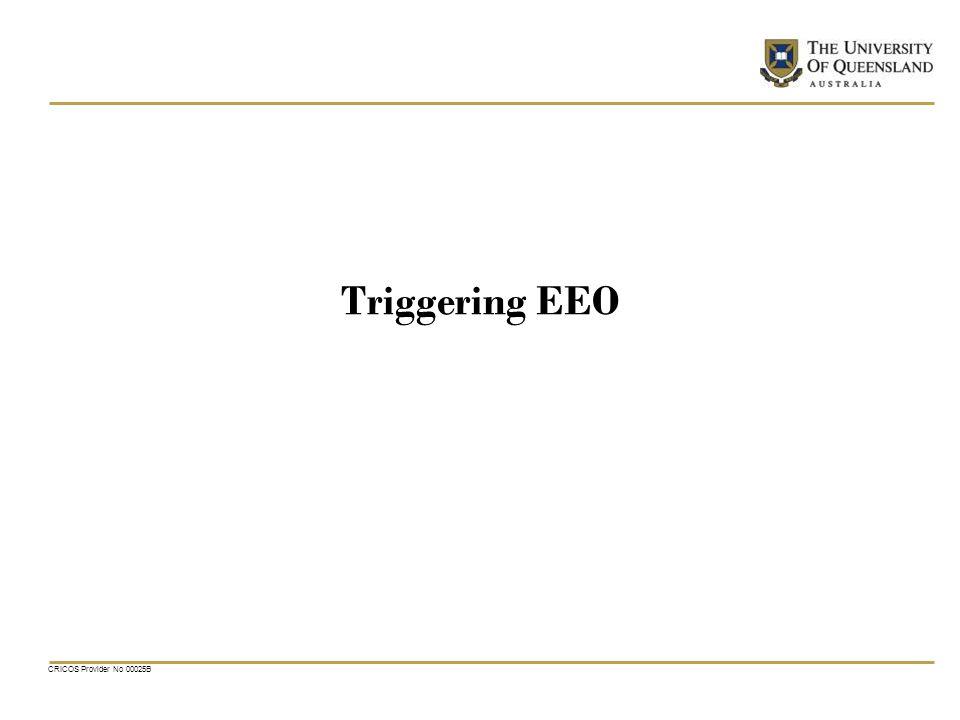 CRICOS Provider No 00025B Triggering EEO