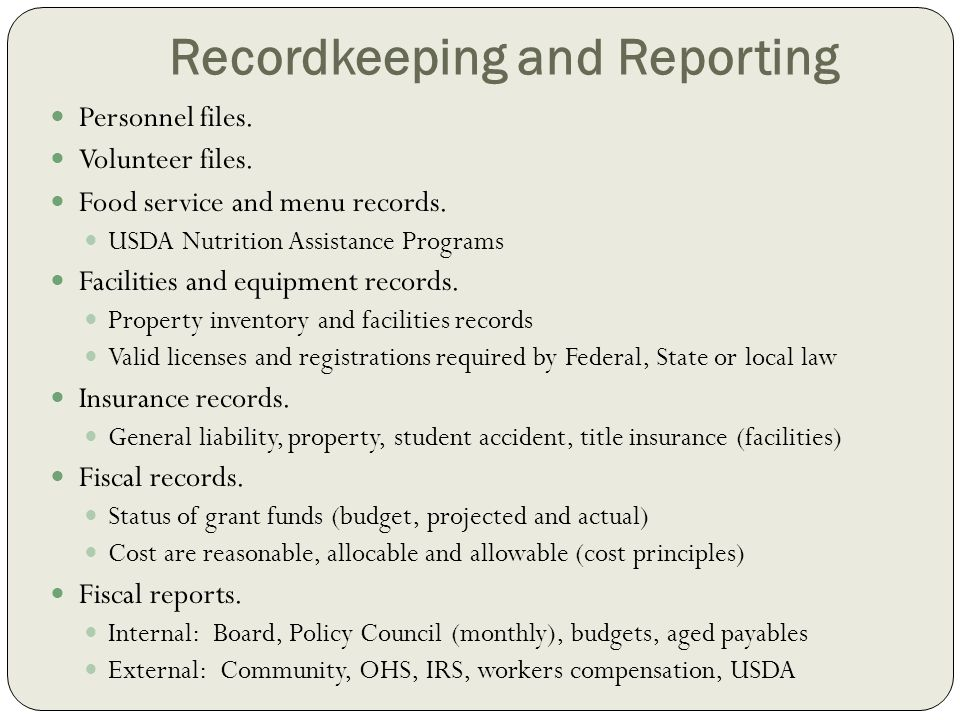 Recordkeeping and Reporting Personnel files. Volunteer files. Food service and menu records. USDA Nutrition Assistance Programs Facilities and equipme