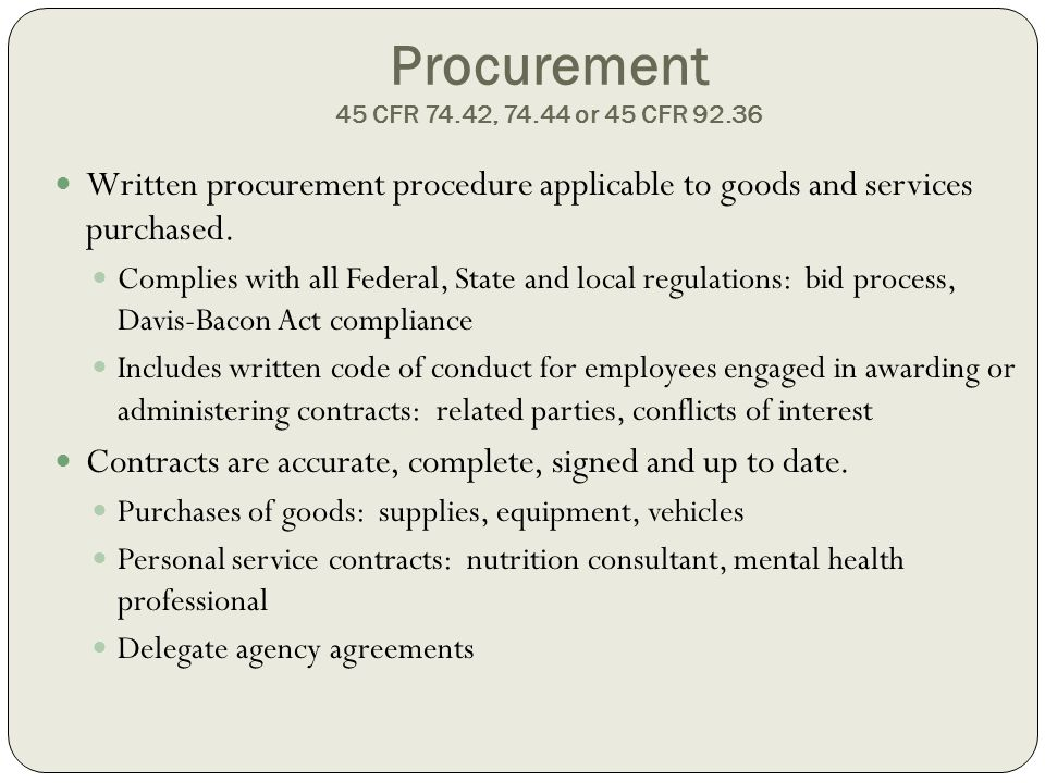 Procurement 45 CFR 74.42, 74.44 or 45 CFR 92.36 Written procurement procedure applicable to goods and services purchased. Complies with all Federal, S