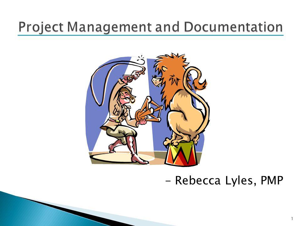 - Rebecca Lyles, PMP 1