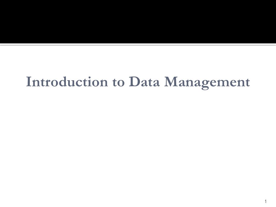 1 Introduction to Data Management