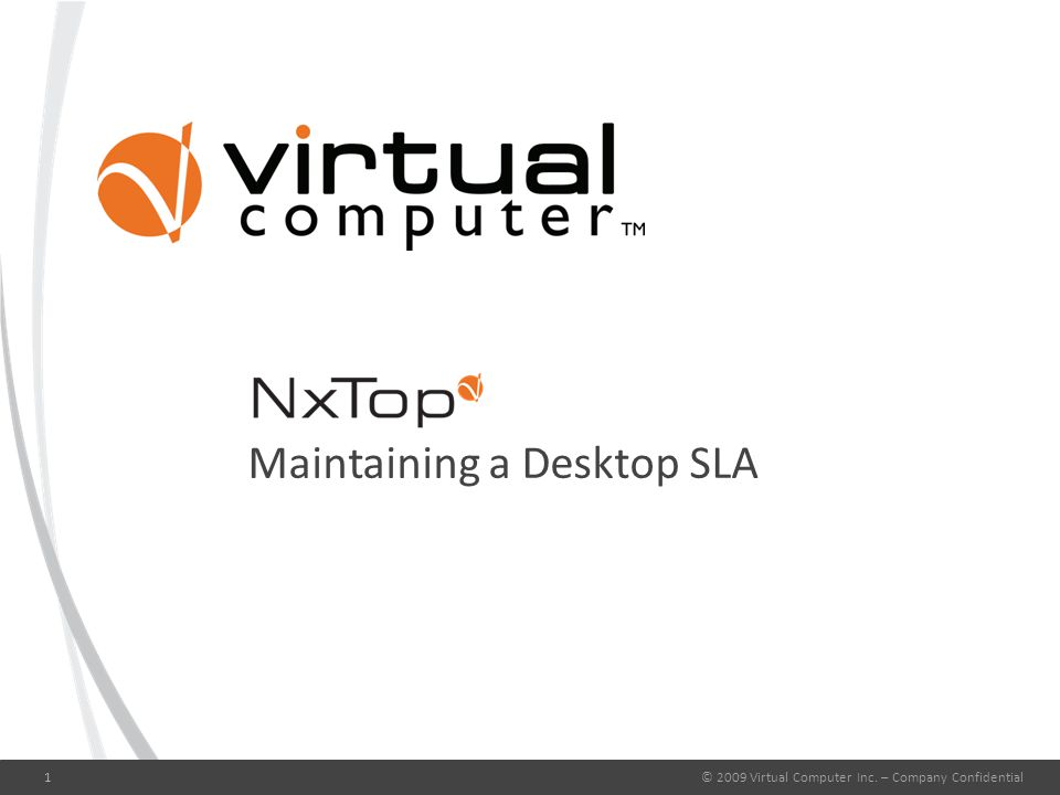 © 2009 Virtual Computer Inc. – Company Confidential1 Maintaining a Desktop SLA