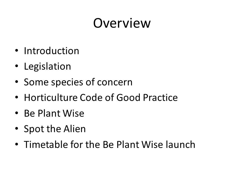 Time table Public Launch – Thursday 8 th of March – Horticulture Code of Good Practice – Be Plant Wise: primary focus!