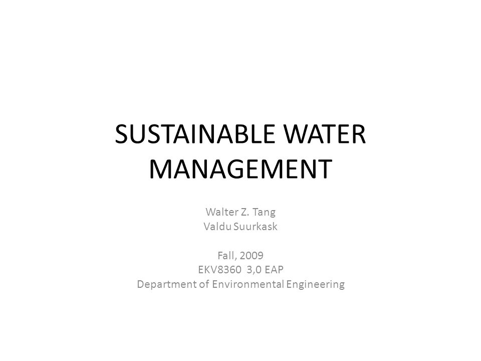 SUSTAINABLE WATER MANAGEMENT 1) Water Resources Planning and Management: An Overview 2) Water Resource Systems Modeling: Its Role in Planning and Management 3) Modelling Methods for Evaluating Alternatives 4) Optimization Methods 5) Fuzzy Optimization 6) Data-Based Models