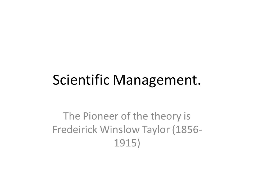 Principles of Scientific Management 1.Standardization of work method.