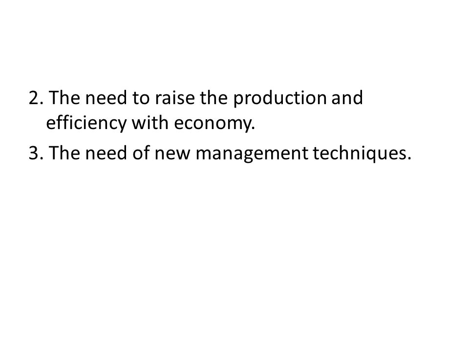 2. The need to raise the production and efficiency with economy.