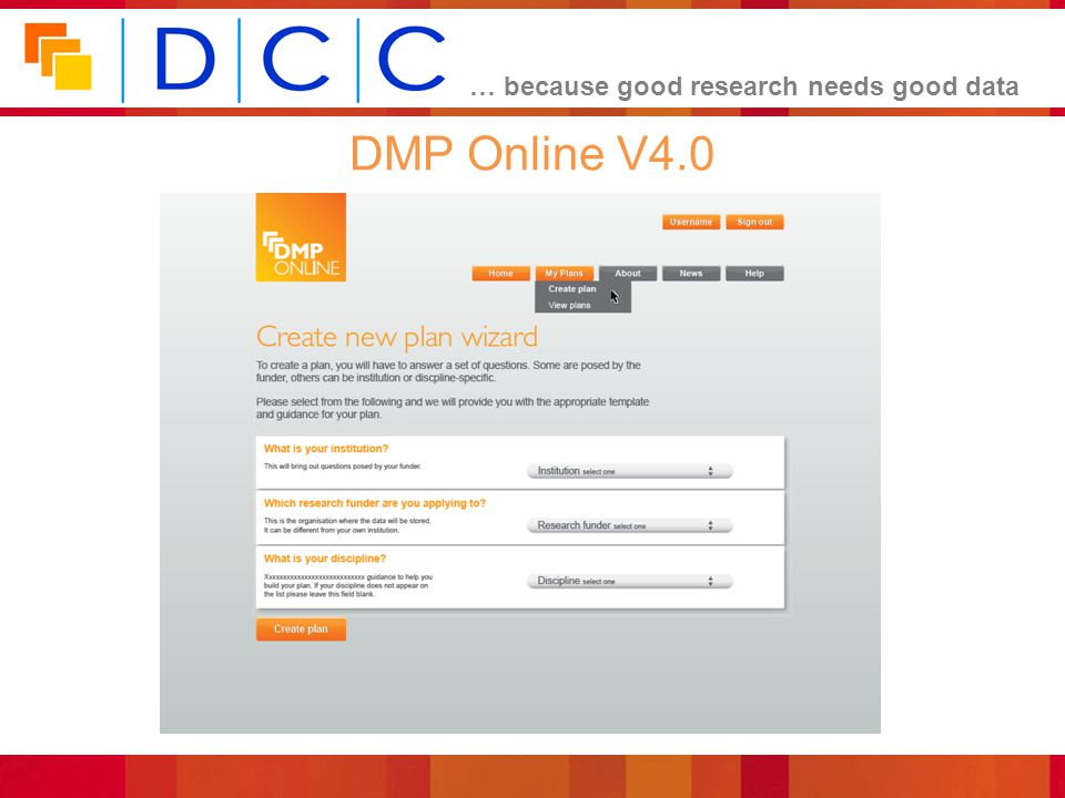 … because good research needs good data DMP Online V4.0