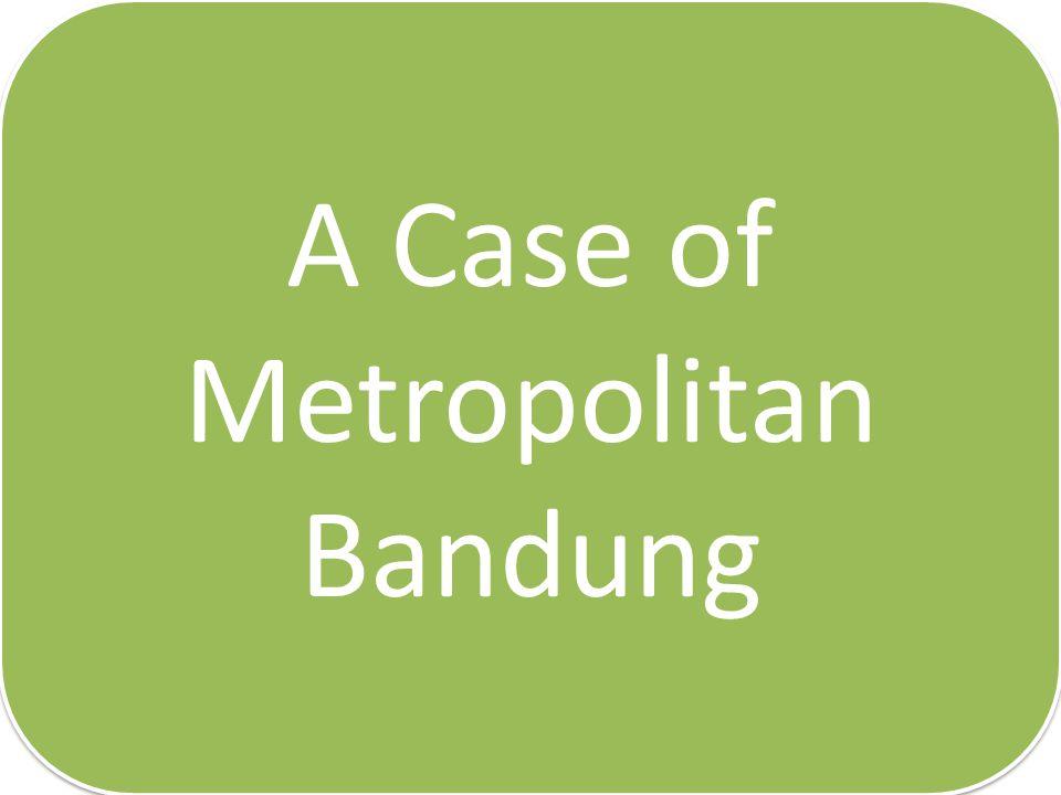 A Case of Metropolitan Bandung