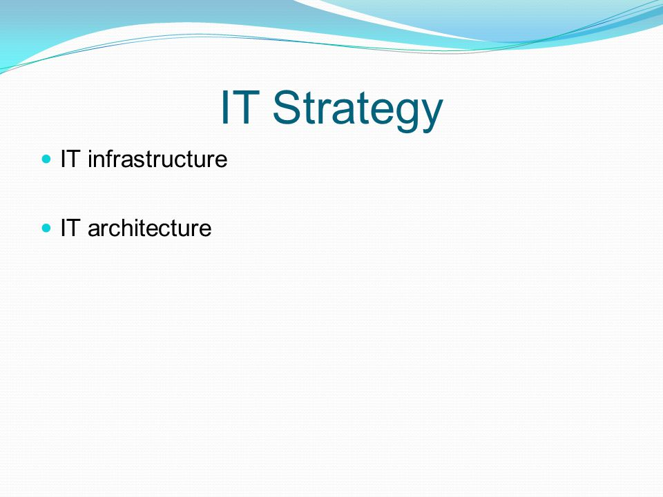 IT Strategy IT infrastructure IT architecture