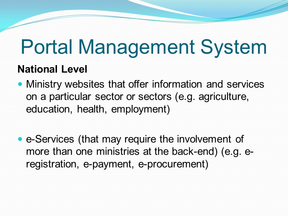 Portal Management System National Level Ministry websites that offer information and services on a particular sector or sectors (e.g. agriculture, edu